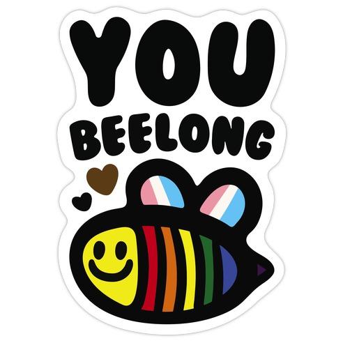 You Beelong Gay Pride Die Cut Sticker