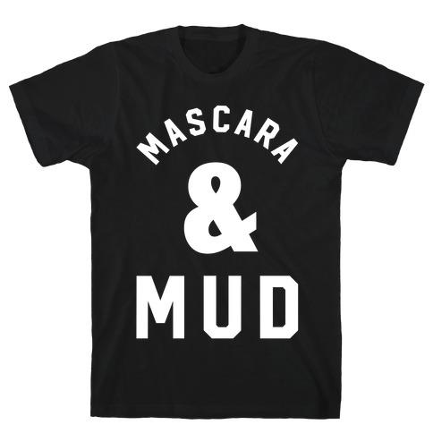 Mascara and Mud T-Shirt