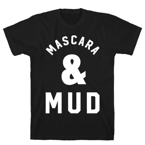 Mascara and Mud Mens T-Shirt