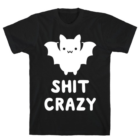 Bat Shit Crazy Mens T-Shirt