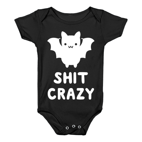 Bat Shit Crazy Baby Onesy