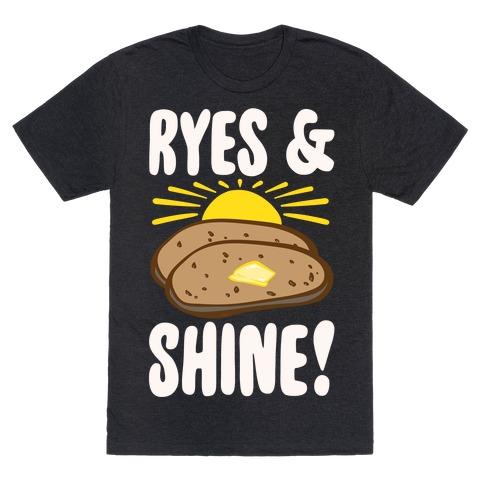 Ryes and Shine Parody White Print T-Shirt