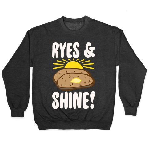 Ryes and Shine Parody White Print Pullover