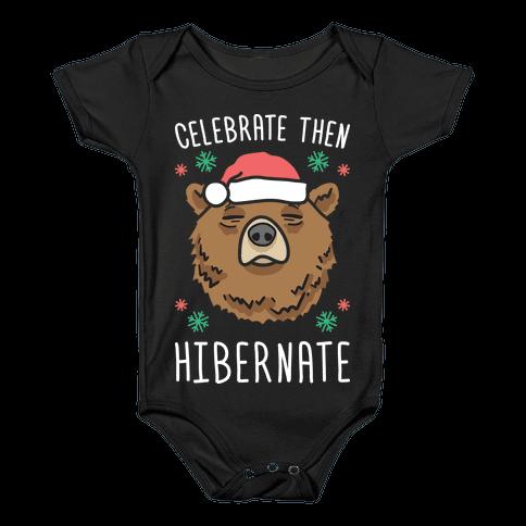 Celebrate Then Hibernate Baby Onesy