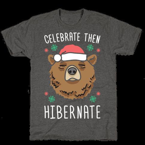 Celebrate Then Hibernate Mens/Unisex T-Shirt