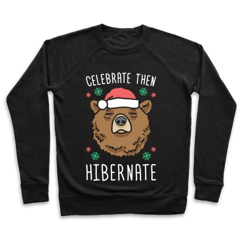 Celebrate Then Hibernate Pullover