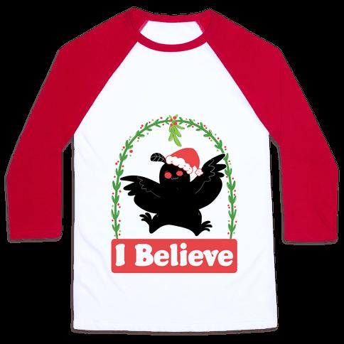 I Believe - Christmas Mothman  Baseball Tee