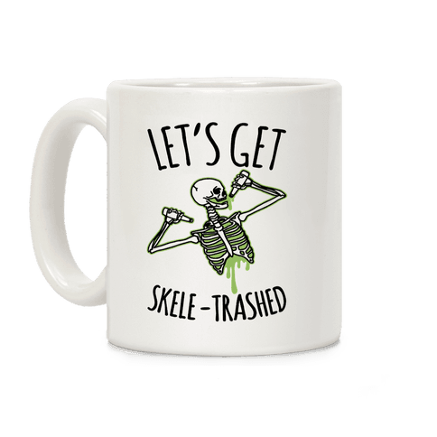 Let's Get Skele-trashed Coffee Mug
