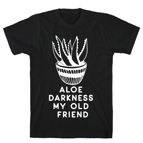 Aloe Darkness My Old Friend T-Shirt