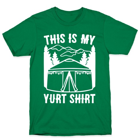 This Is My Yurt Shirt White Print T-Shirt