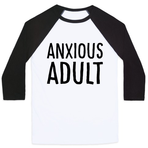 Anxious Adult Baseball Tee
