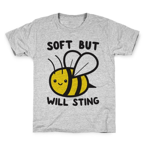 Soft But Will Sting Bee Kids T-Shirt