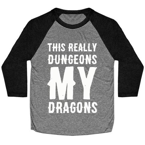 This Really Dungeons My Dragons Baseball Tee