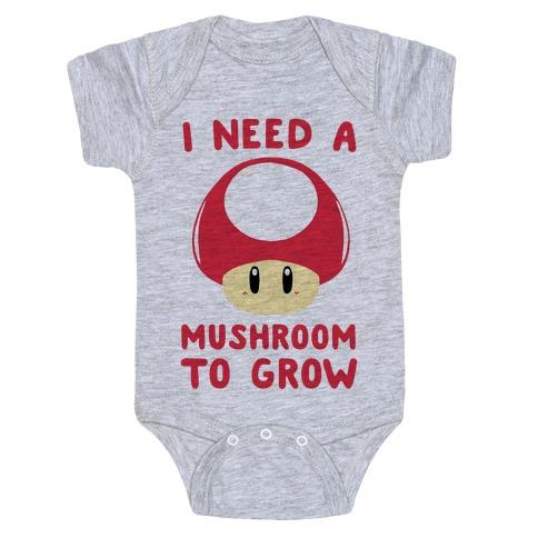 I Need a Mushroom to Grow - Mario Baby Onesy