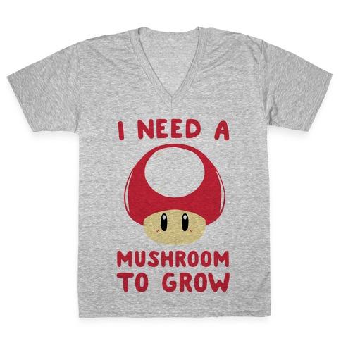 I Need a Mushroom to Grow - Mario V-Neck Tee Shirt