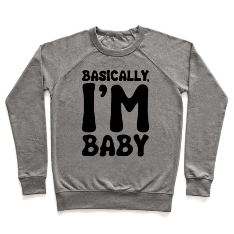 Basically I'm Baby Pullover