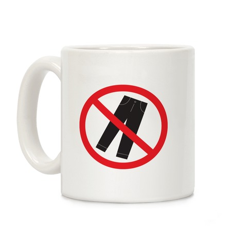 Pants Are Cancelled Coffee Mug