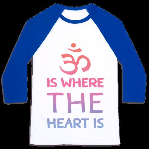 Om Is Where The Heart Is Baseball Tee