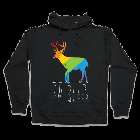 Oh Deer I'm Queer Hooded Sweatshirt