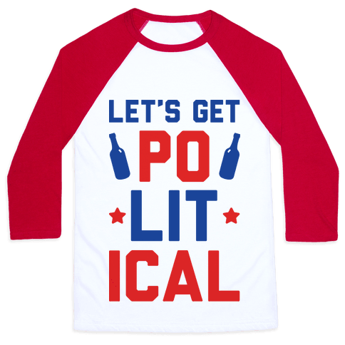 Let's Get PoLITical Baseball Tee