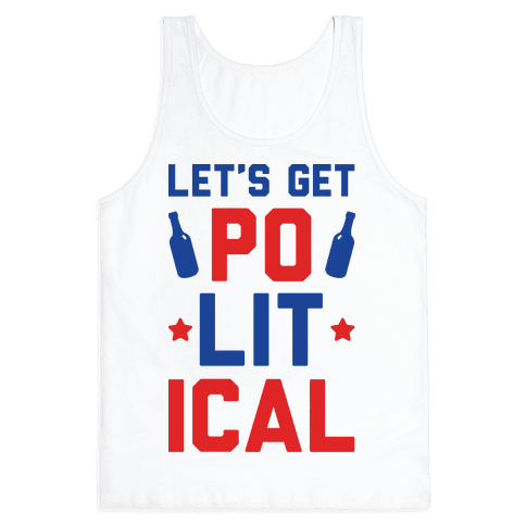 Let's Get PoLITical Tank Top