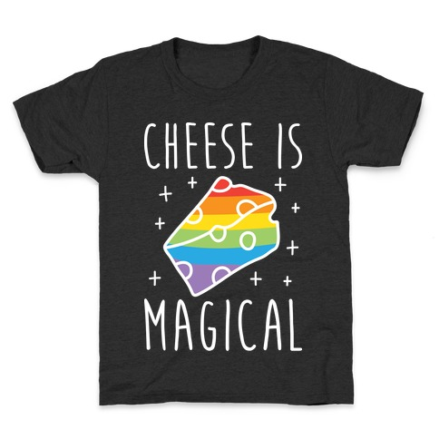 Cheese Is Magical Kids T-Shirt