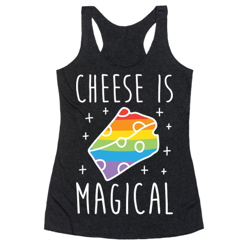 Cheese Is Magical Racerback Tank Top