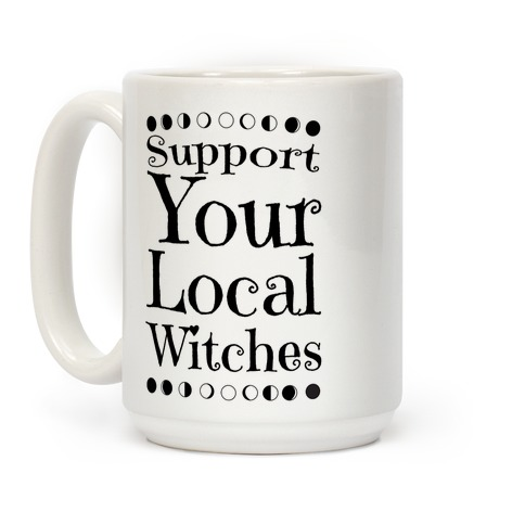 Support Your Local Witches Coffee Mug
