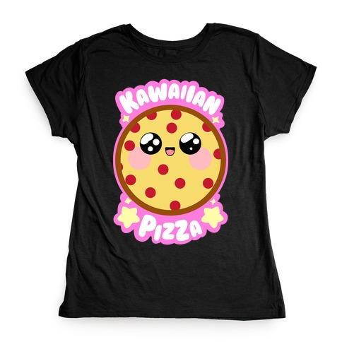 Kawaiian Pizza Womens T-Shirt