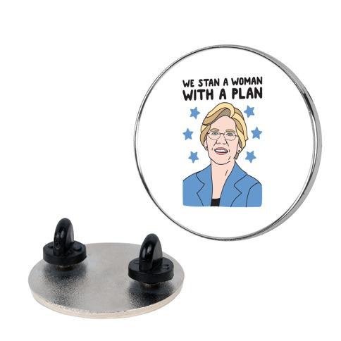 We Stan A Woman With A Plan (Elizabeth Warren) Pin