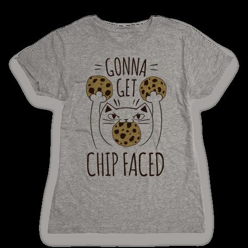 Gonna Get Chip Faced Womens T-Shirt