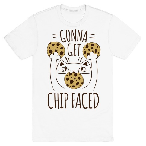 Gonna Get Chip Faced T-Shirt