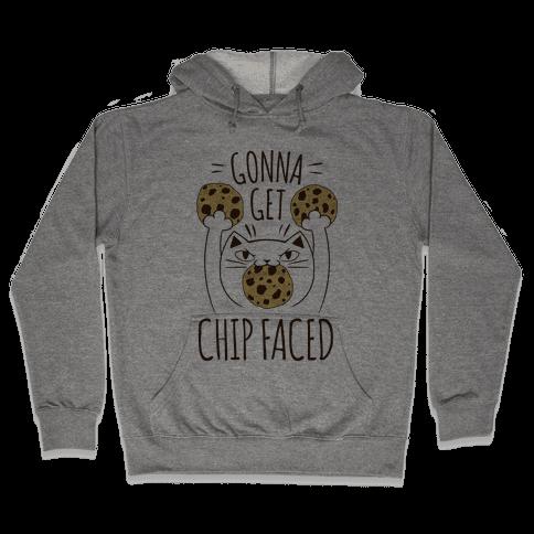 Gonna Get Chip Faced Hooded Sweatshirt