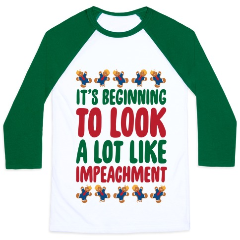 It's Beginning To Look A Lot Like Impeachment Parody Baseball Tee
