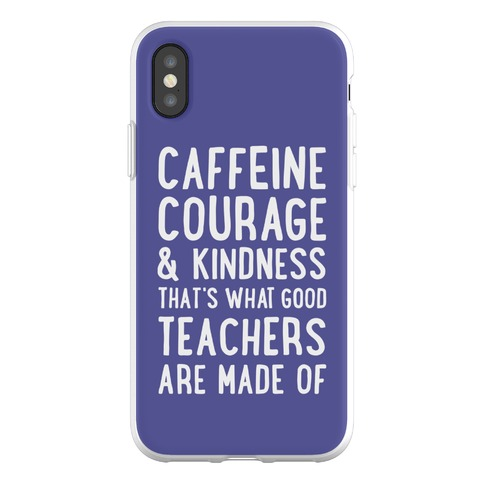 What Good Teachers Are Made Of Phone Flexi-Case