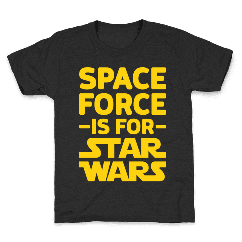 Space Force Is For Star Wars Kids T-Shirt