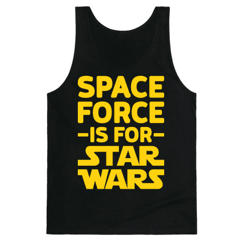Space Force Is For Star Wars Tank Top