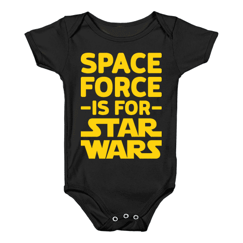 Space Force Is For Star Wars Baby Onesy