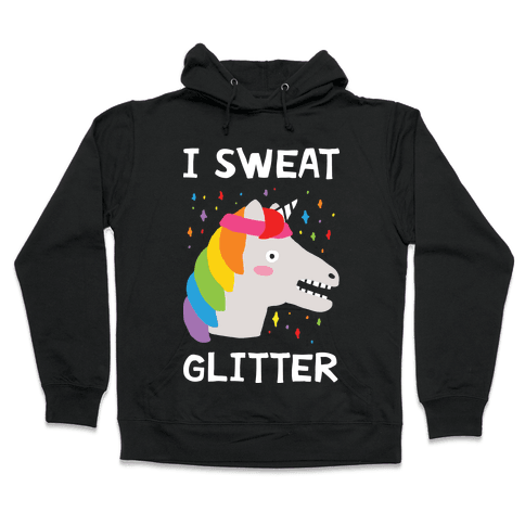 I Sweat Glitter Unicorn Hooded Sweatshirt