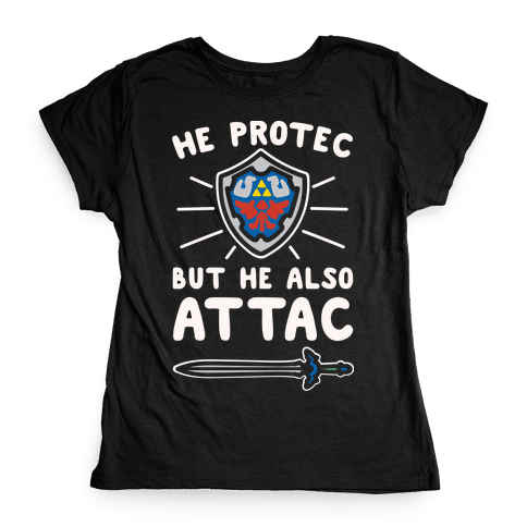 He Protec But He Also Attac Link Parody White Print Womens T-Shirt