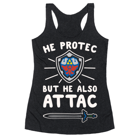 He Protec But He Also Attac Link Parody White Print Racerback Tank Top