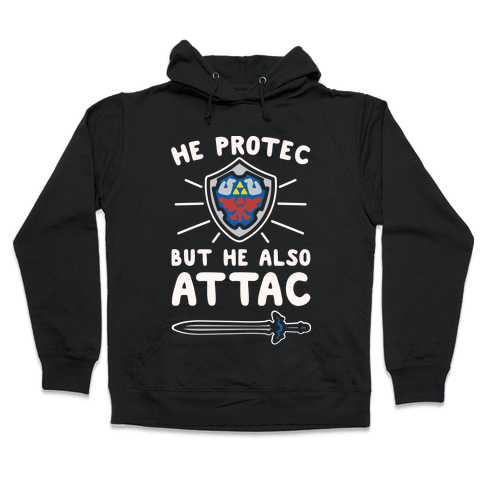 He Protec But He Also Attac Link Parody White Print Hooded Sweatshirt