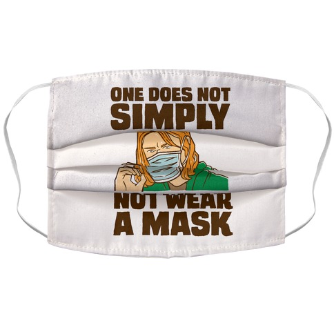One Does Not Simply Not Wear A Mask Parody Accordion Face Mask