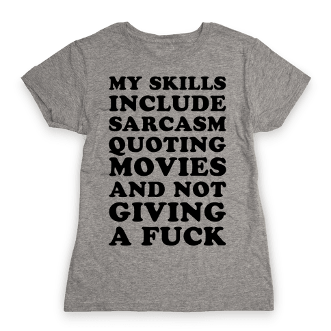 Sarcasm Quoting Movies and Not Giving a F*** Womens T-Shirt