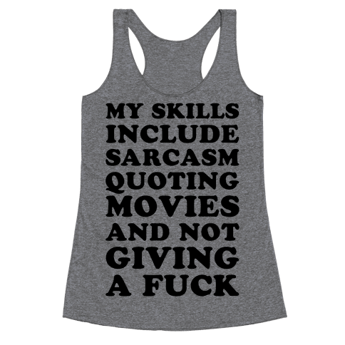 Sarcasm Quoting Movies and Not Giving a F*** Racerback Tank Top