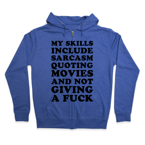 Sarcasm Quoting Movies and Not Giving a F*** Zip Hoodie
