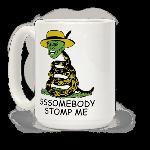 SSSomebody Stomp Me Mask Parody Coffee Mug