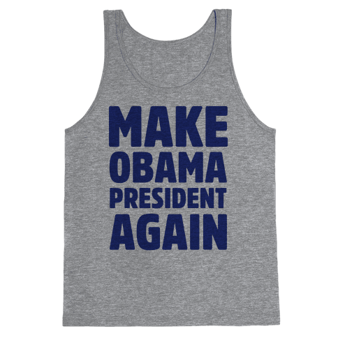 Make Obama President Again Tank Top
