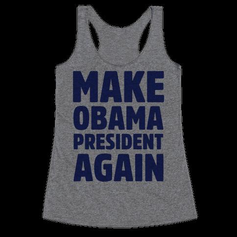 Make Obama President Again Racerback Tank Top