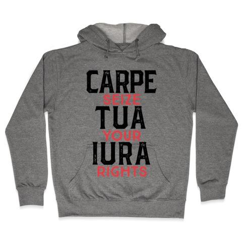 Carpe Tua Iura (Seize Your Rights) Hooded Sweatshirt